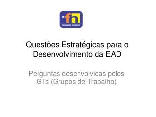 Questões  Estratégicas  para o  Desenvolvimento  da EAD