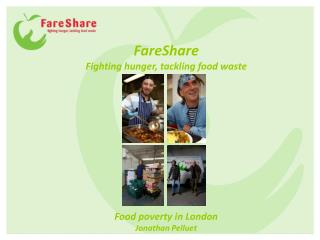 Food poverty in London Jonathan Pelluet