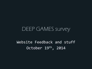 DEEP GAMES survey
