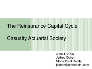 The Reinsurance Capital Cycle Casualty Actuarial Society