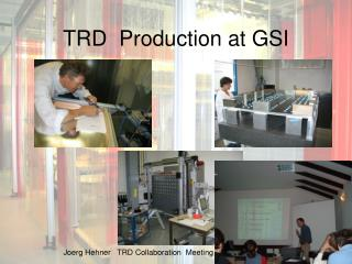 TRD  Production at GSI