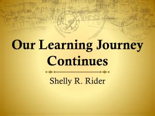 Our Learning Journey Continues