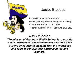 Jackie Broadus Phone Number:  817-408-4850 Email:  jacquelyn.broadus@granburyisd