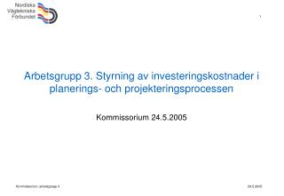 Arbetsgrupp 3. Styrning av investeringskostnader i planerings- och projekteringsprocessen