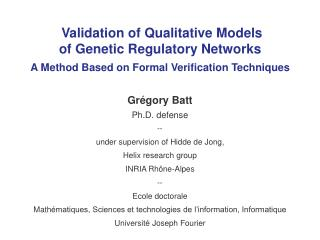 Grégory Batt Ph.D. defense  -- under supervision of Hidde de Jong, Helix research group