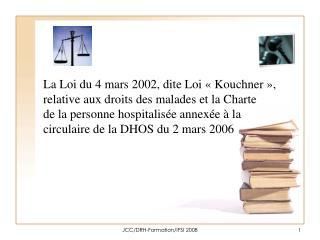La Loi du 4 mars 2002, dite Loi «Kouchner», relative aux droits des malades et la Charte