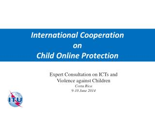 International Cooperation  on  Child  Online Protection