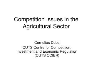 Competition Issues in the Agricultural Sector