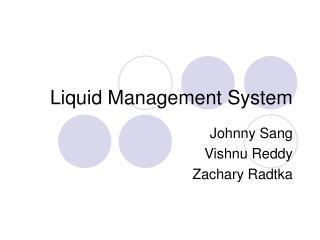 Liquid Management System