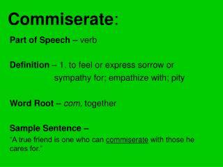 Commiserate :