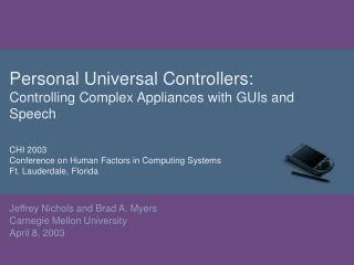 Personal Universal Controllers: Controlling Complex Appliances with GUIs and Speech