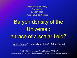 Baryon density of the Universe : a trace of a scalar field?
