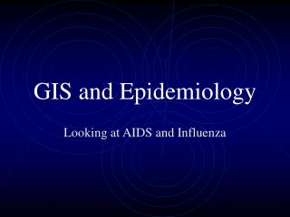 GIS and Epidemiology