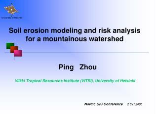 Soil erosion modeling and risk analysis for a mountainous watershed