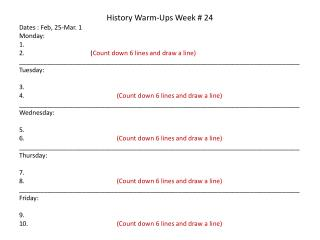 History Warm-Ups Week #  24 Dates :  Feb, 25-Mar. 1 Monday: 1.