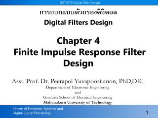 Asst. Prof. Dr.  Peerapol Yuvapoositanon ,  PhD,DIC Department of Electronic Engineering  and