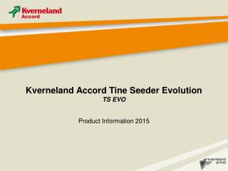 Kverneland Accord Tine Seeder Evolution TS EVO