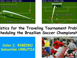 Heuristics for the Traveling Tournament Problem:  Scheduling the Brazilian Soccer Championship
