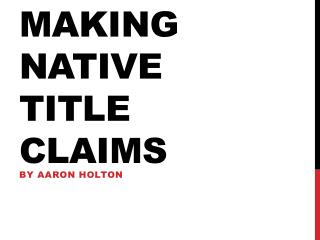 Making Native  T itle Claims