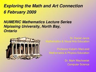 NUMERIC Mathematics Lecture Series Nipissing University, North Bay, Ontario