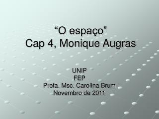 """""""O espaço"""" Cap 4, Monique Augras"""