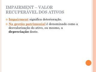 IMPAIRMENT – VALOR RECUPERÁVEL DOS ATIVOS