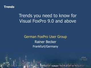 Trends you need to know for Visual FoxPro 9.0 and above