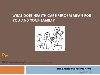 WHAT DOES HEALTH CARE REFORM MEAN FOR YOU AND YOUR FAMILY?