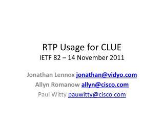 RTP Usage for CLUE IETF 82 – 14 November 2011