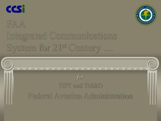 FAA  Integrated Communications System for 21 st  Century …