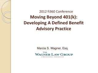 2012 fi360 Conference Moving Beyond 401(k): Developing A Defined Benefit Advisory Practice