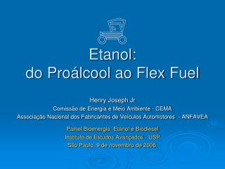 Etanol: do Proálcool ao Flex  Fuel
