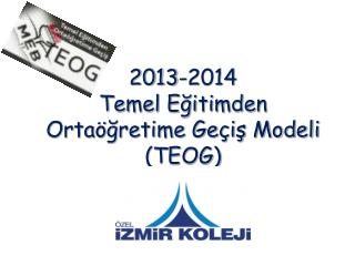 2013-2014  Temel E?itimden                    Orta�?retime Ge�i? Modeli  (TEOG)