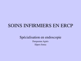 SOINS INFIRMIERS EN ERCP