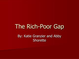 The Rich-Poor Gap