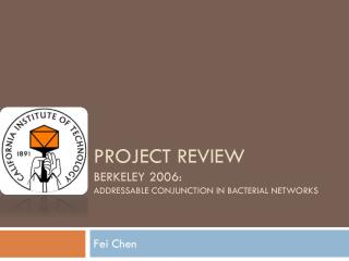 Project Review Berkeley 2006: Addressable Conjunction in Bacterial Networks