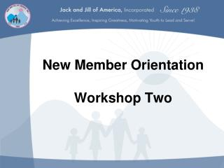 New Member Orientation Workshop Two