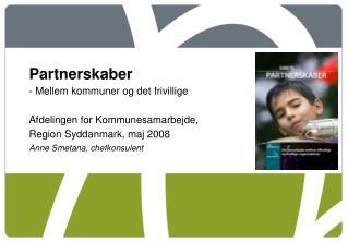 Partnerskaber - Mellem kommuner og det frivillige Afdelingen for Kommunesamarbejde,