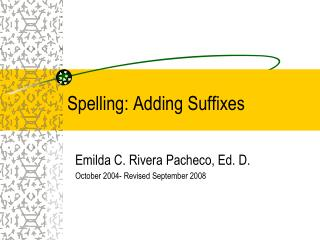 Spelling: Adding Suffixes