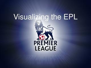 Visualizing the EPL