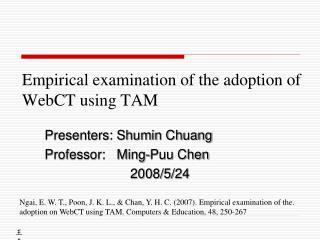Empirical examination of the adoption of WebCT using TAM