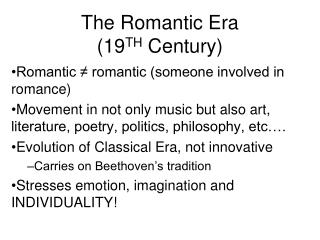The Romantic Era (19 TH  Century)