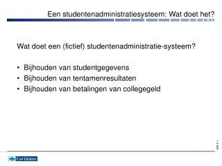 Een studentenadministratiesysteem: Wat doet het?