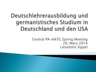 Deutschlehrerausbildung und germanistisches Studium in Deutschland und den USA