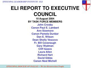 ELI REPORT TO EXECUTIVE COUNCIL  10 August 2004 BY TASK FORCE MEMBERS John Crosby