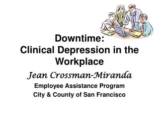 Downtime: Clinical Depression in the Workplace