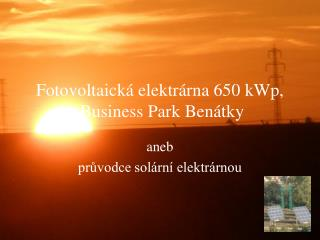 Fotovoltaická elektrárna 650 kWp,  Business Park Benátky