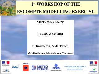 1 st  WORKSHOP OF THE ESCOMPTE MODELLING EXERCISE