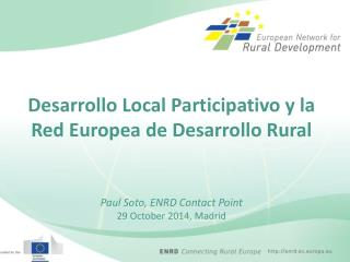 Desarrollo Local Participativo y la Red Europea de Desarrollo Rural