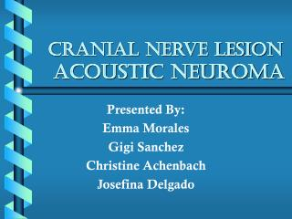 Cranial Nerve Lesion  Acoustic Neuroma